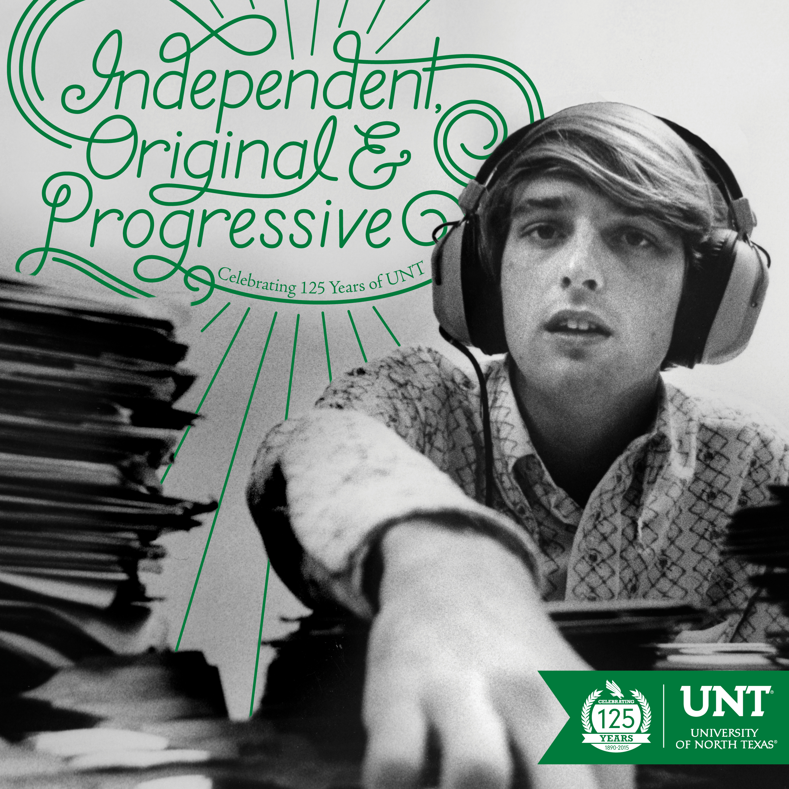 Independent, Original and Progressive: Celebrating 125 Years of UNT